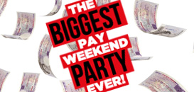 the biggest pay weekend party ever