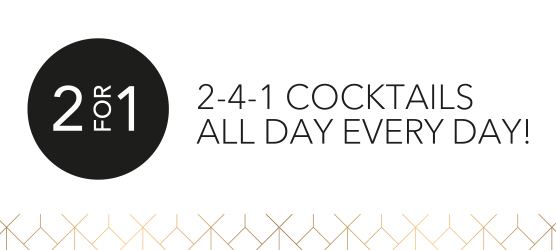 2 for 1 Selected Cocktails every day